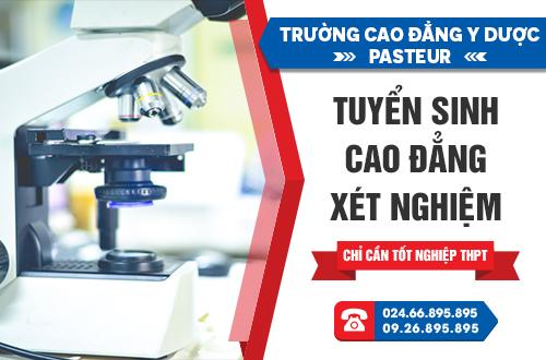 Trường Cao đẳng Y Dược Pasteur đào tạo Cao đẳng Xét nghiệm uy tín chất lượng