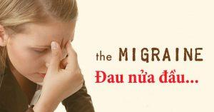 Cùng Điều dưỡng Cao đẳng tìm hiểu triệu chứng đau nửa đầu là gì?