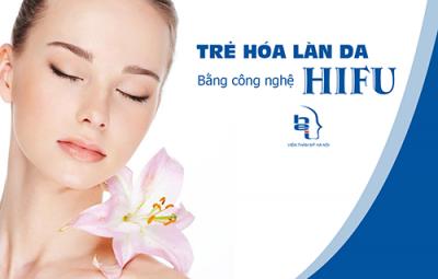 Trẻ hoá da bằng công nghệ HIFU sẽ giúp da đẹp hơn trông thấy